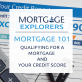 Mortgage 101: Qualifying for a Mortgage and Your Credit Score