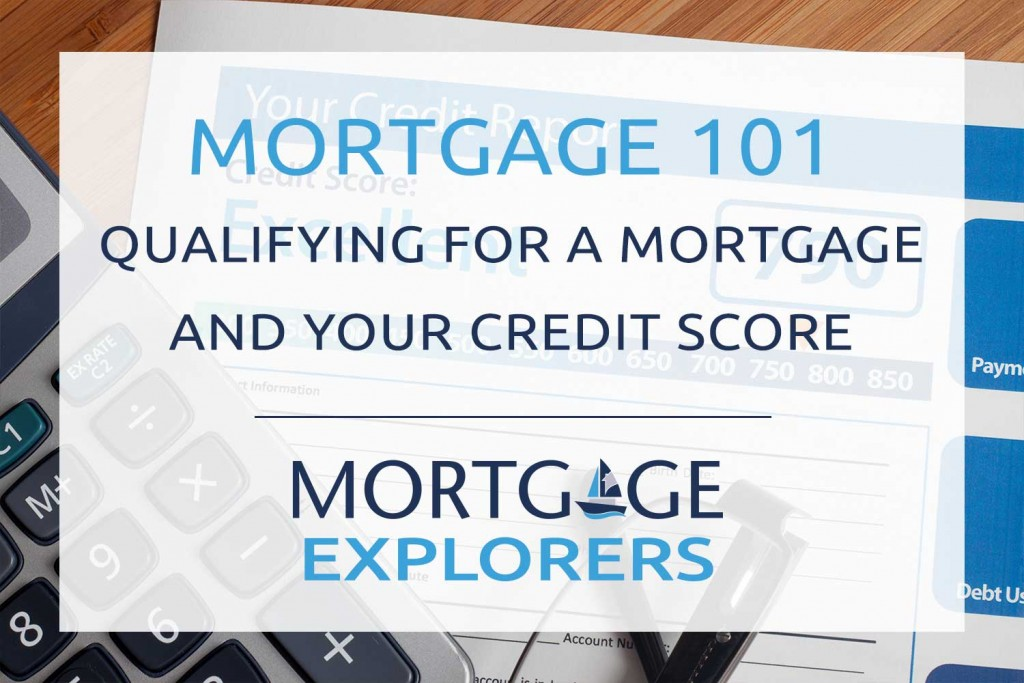 Mortgage 101: Your Credit Score