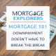 Mortgage 101: Downpayment Doesn't Have to Break the Break